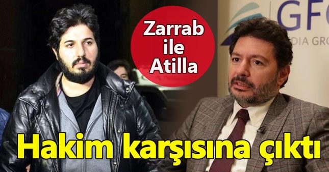 Reza Zarrab ile Mehmet Hakan Atilla hakim karşısında