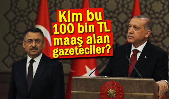 100 bin TL maaşlı gazeteciler kim?