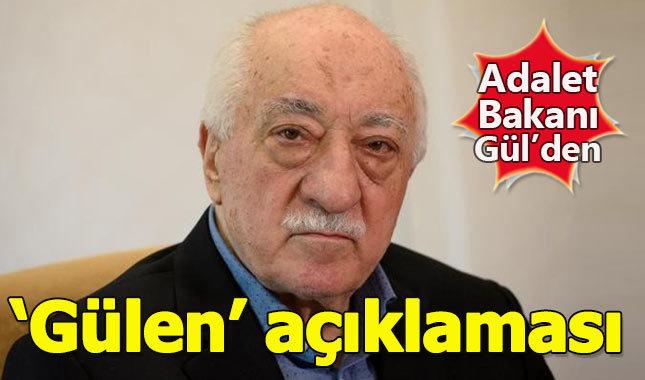 Adalet Bakanı'ndan Fethullah Gülen açıklaması