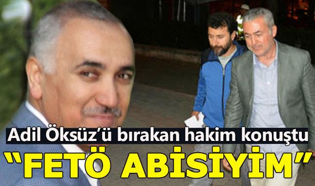 Adil Öksüz'ü serbest bırakan hakim her şeyi itiraf etti