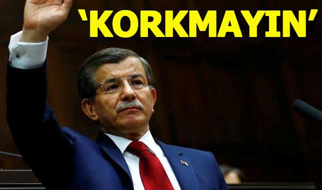 Ahmet Davutoğlu: Konuşmaktan korkmayın