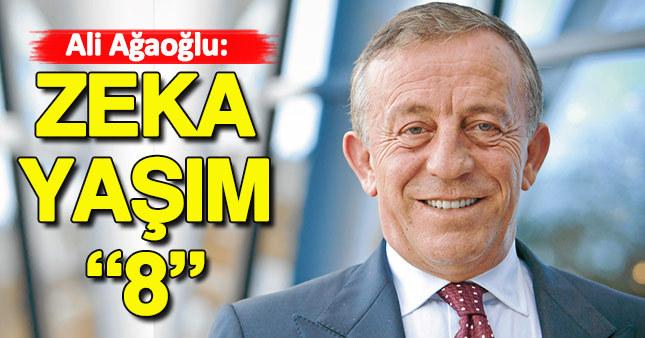 Ali Ağaoğlu: Zeka yaşım 8