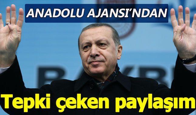 Anadolu Ajansı skandal bir paylaşıma imza attı!
