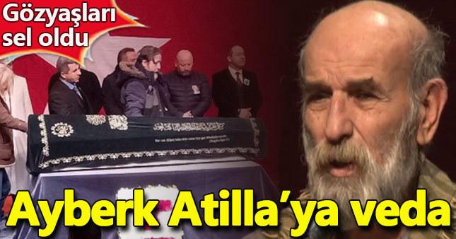 Ayberk Atilla son yolculuğuna uğurlandı