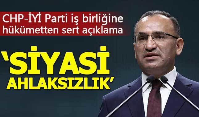 CHP-İYİ Parti iş birliğine hükümetten tepki