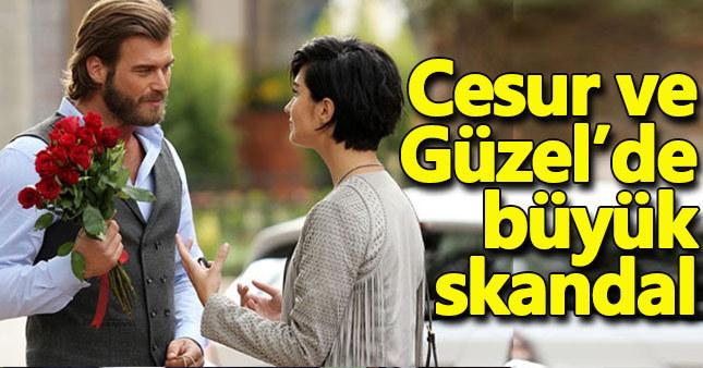 Cesur ve Güzel'de skandal!