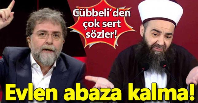 Cübbeli'den Ahmet Hakan'a: Evlen abaza kalma