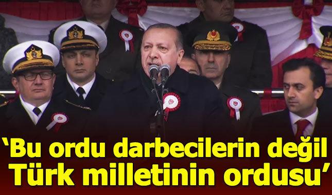Cumhurbaşkanı Erdoğan: Türk ordusu dünyanın en güçlülerinden biri