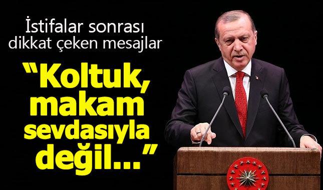 Cumhurbaşkanı Erdoğan'dan istifalar sonrası önemli mesajlar