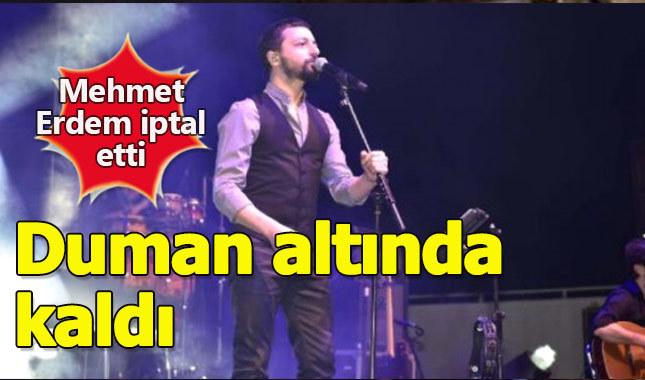 Duman altında kalan Mehmet Erdem sahneye çıkmadı