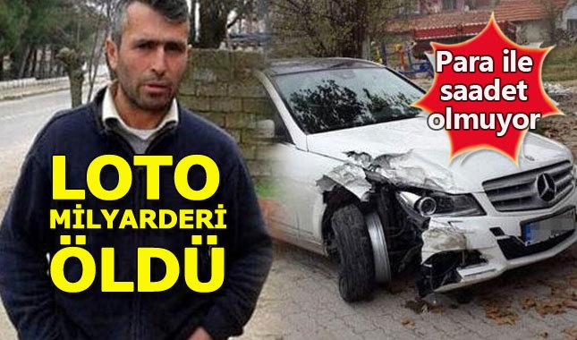 Edirneli loto milyarderi hayatını kaybetti!