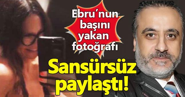 Erol Köse, Ebru Şallı'nın fotoğrafını sansürsüz paylaştı