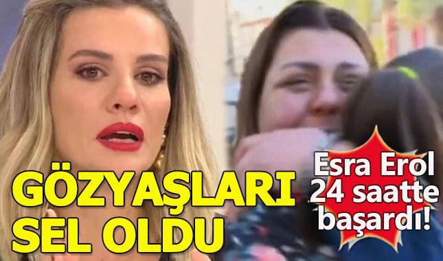 Esra Erol'da tüm Türkiye'yi gözyaşlarına boğan kavuşma anı