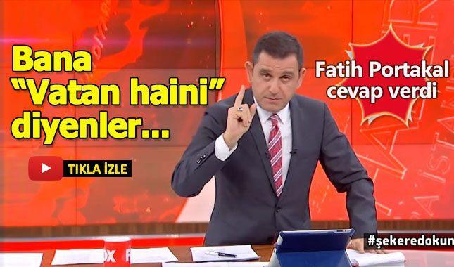 Fatih Portakal vatan haini olmadığını böyle açıkladı!