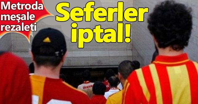 Galatasaray'lılar meşale yaktı metro seferleri iptal!