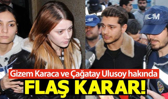 Gizem Karaca ve Çağatay Ulusoy hakkında flaş karar!