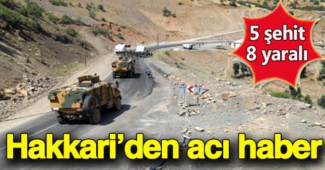 Hakkari'de hain saldırı: 5 asker şehit 8 asker yaralı