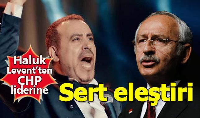 Haluk Levent'ten Kemal Kılıçdaroğlu'na sert sözler