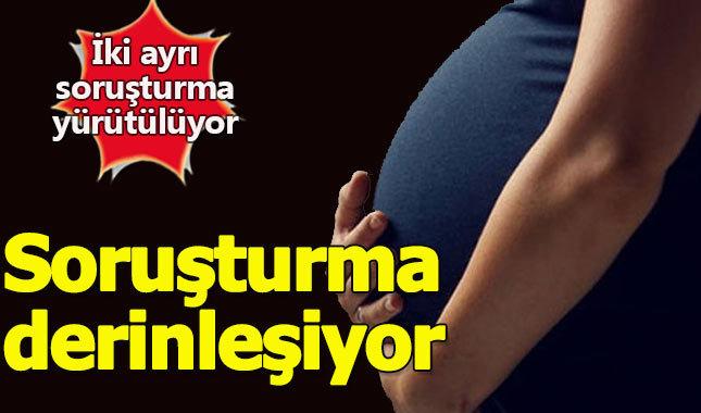 Hamile çocuk skandalında savcılık soruşturmayı iki koldan yürütüyor
