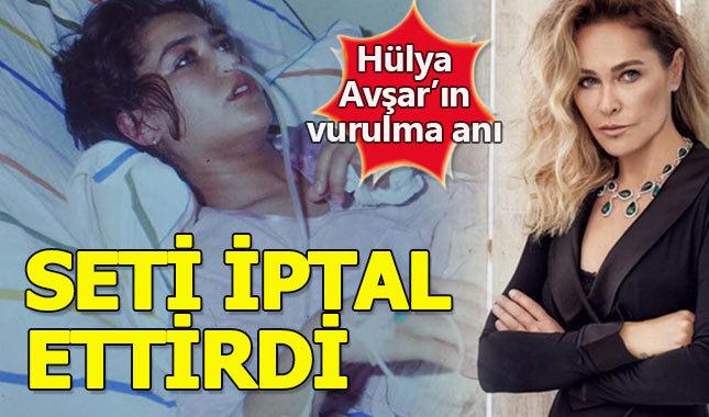 Hülya Avşar'ın vurulma anı çekimleri iptal ettirdi