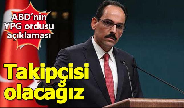 """İbrahim Kalın: """"Atacağımız adım Türkiye'nin güvenliği için"""""""