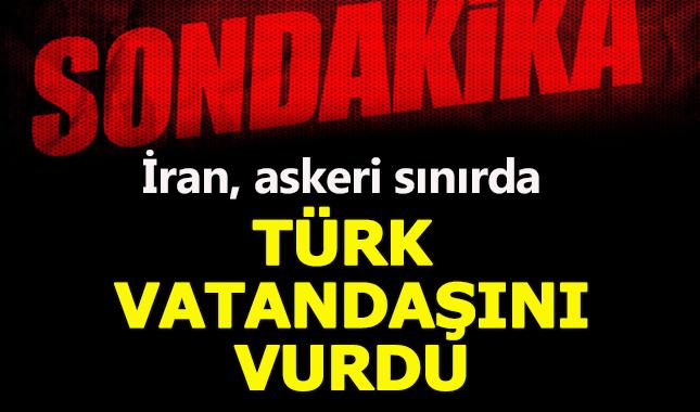 İran askerleri sınırda bir Türk vatandaşı vurdu!