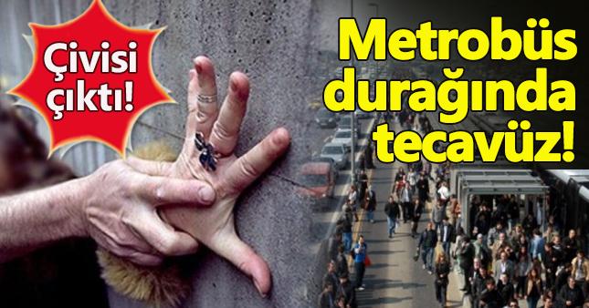 İstanbul metrobüs durağında tecavüz girişimi