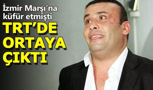 İzmir Marşı'na küfreden oyuncu yeniden TRT'de