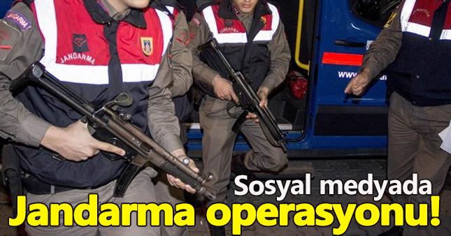Jandarma'dan sosyal medya operasyonu:Çok sayıda gözaltı!