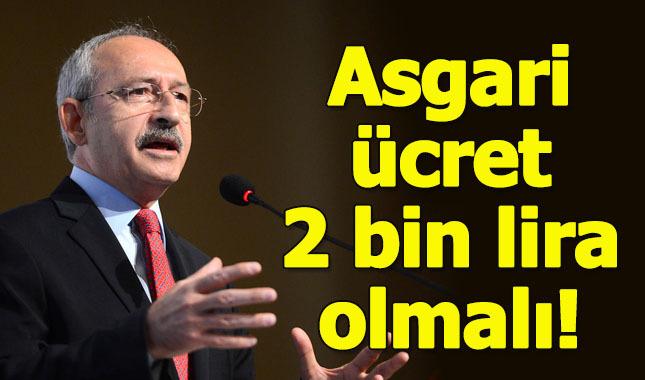 Kemal Kılıçdadoğlu: Asgari ücret en az 2 bin lira olmalıdır