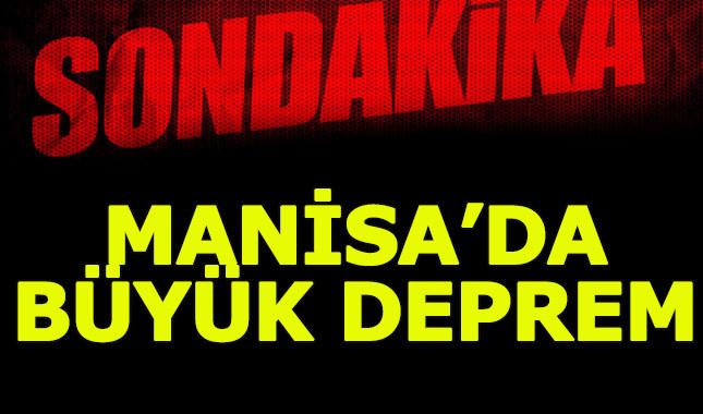 Manisa'da büyük deprem