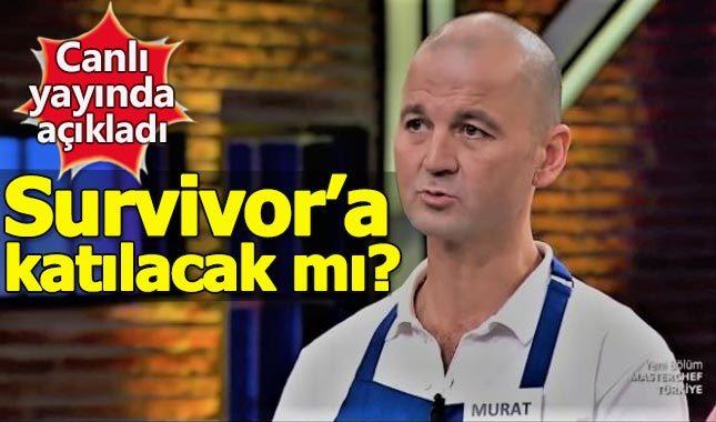 MasterChef yarışmacısı Murat Özdemir'den Survivor açıklaması