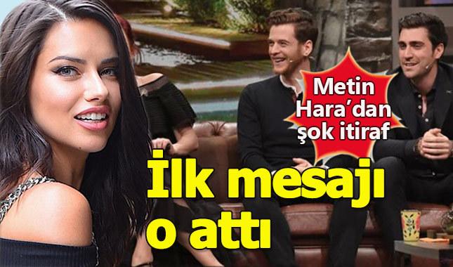 Metin Hara Adriana Lima'yla nasıl tanıştı?