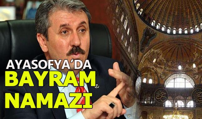 Mustafa Destici'den Ayasofya'da bayram namazı çağrısı