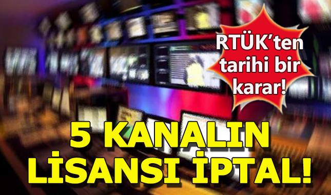 RTÜK, 5 televizyon kanalının lisansını iptal etti