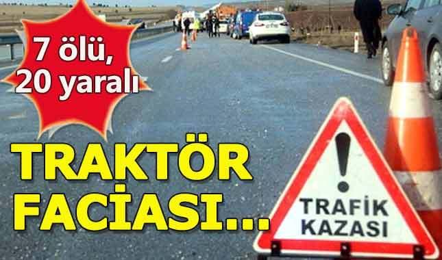 Sakarya'da traktör kazası:7 ölü 20 yaralı