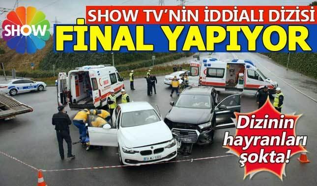 Show TV'nin iddialı dizisi final yapıyor