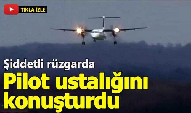 Şiddetli rüzgara karşı zoru başaran pilot