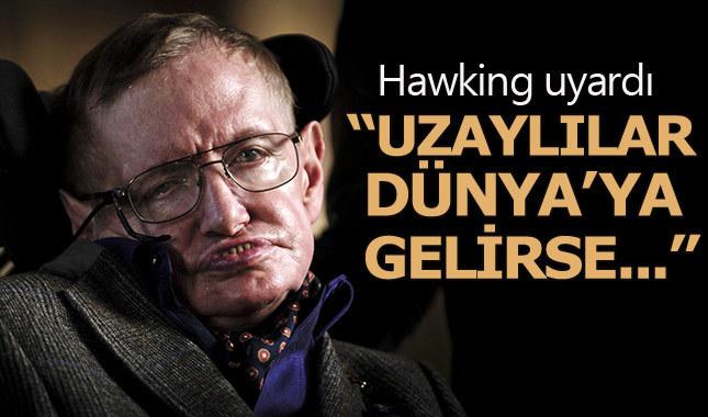 Stephen Hawking: Uzaylılar mesaj gönderirse cevap vermeyin