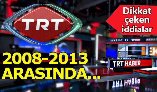 TRT, 2008-2013 arası FETÖ yuvası olmuş
