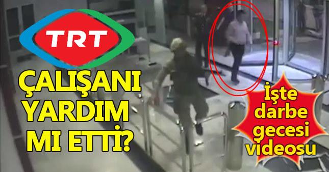 TRT haber koordinatörü darbecilere yardım etti iddiası!