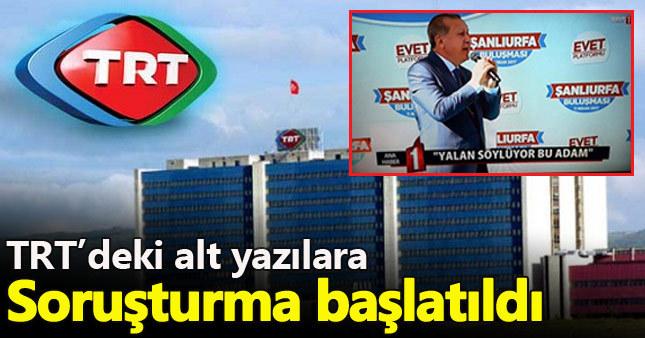 TRT'deki alt yazılara soruşturma başlatıldı