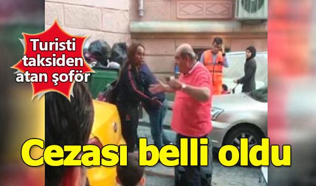 Turisti taksiden atan şoförün cezası belli oldu