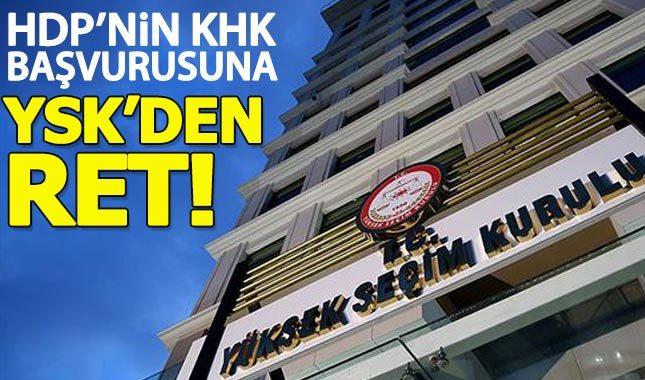 YSK, HDP'nin KHK başvurusunu reddetti