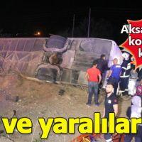 Aksaray'da korkunç kaza! Otobüs şarampole devrildi: 6 ölü, 44 yaralı