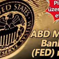 Amerikan Merkez Bankası (FED) nedir ne iş yapar?
