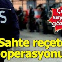 Ankara'da 'Sahte reçete' operasyonu düzenlendi