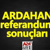 Ardahan ilçe referandum sonuçları evet mi hayır mı çıktı YSK