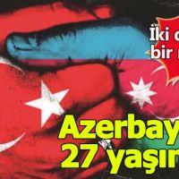 Azerbaycan 27 yaşında - Azerbaycan ne zaman kuruldu, kim kurdu   Azerbaycan tarihi