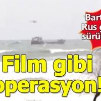 Bartın açıklarındaki Rus gemisine film gibi operasyon!